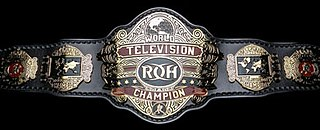 ROH World Television Championship Championship created and promoted by the American professional wrestling promotion Ring of Honor