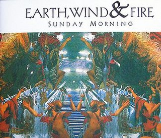Sunday Morning (Earth, Wind & Fire song) song by Earth, Wind & Fire