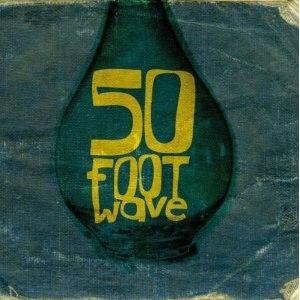50 Foot Wave (EP) - Image: 50 Foot Wave 50 Foot Wave EP
