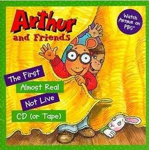 Arthur TV soundtracks - Image: Arthur's Almost Real Not Live (CD cover art)
