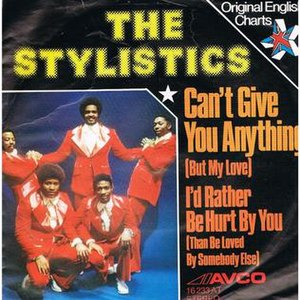 Can't Give You Anything (But My Love) - Image: Can't Give You Anything (But My Love) Stylistics