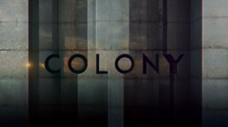 Colony (TV series) - Image: Colony TV title card