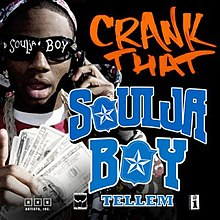 A man is holding a cellphone to his left ear. He is wearing a jacket with a matching beanie headpiece and black sunglasses. He has an expression of shock on his face. Centred to his top left in orange, capital letter graffiti-like font is the title 'Crank That'. Directly below the title in larger blue font is the name 'Soulja Boy'. The name features stars filling the gaps in the 'o' letters.