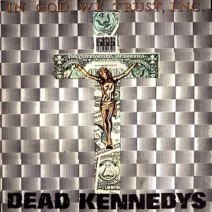 In God We Trust, Inc. - Image: Dead Kennedys In God We Trust, Inc. cover
