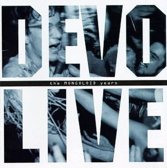 DEVO Live: The Mongoloid Years - Image: Devo Live The Mongoloid Years