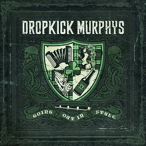 Going Out in Style - Image: Dropkick murphys going out in style