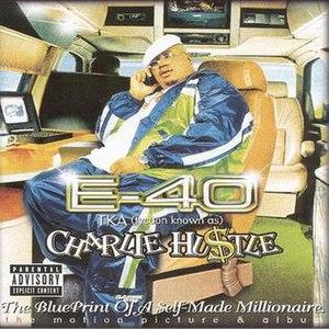 Charlie Hustle: The Blueprint of a Self-Made Millionaire - Image: E 40 Charlie Hustle