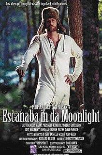<i>Escanaba in da Moonlight</i> 2001 film by Jeff Daniels