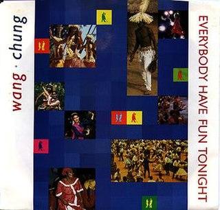 Everybody Have Fun Tonight 1986 single by Wang Chung