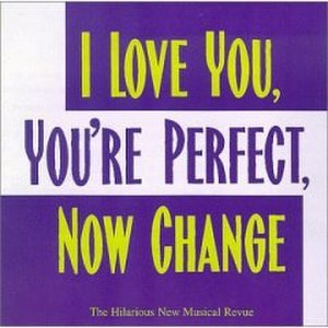 I Love You, You're Perfect, Now Change - Original cast recording