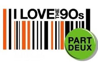 I Love the '90s: Part Deux - Image: I Love the '90s Part Deux