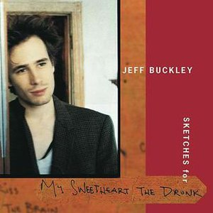 Sketches for My Sweetheart the Drunk - Image: Jeff Buckley Sketches for My Sweetheart the Drunk