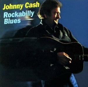 Rockabilly Blues - Image: Johnny Cash Rockabilly Blues