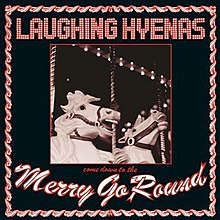 Laughing Hyenas Come Down to the Merry Go Round.jpg