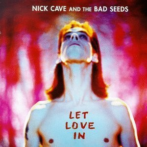 Let Love In (Nick Cave and the Bad Seeds album) - Image: Letlovein