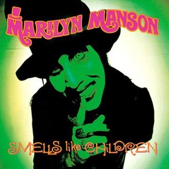 Smells Like Children - Image: Marilyn Manson Smells Like Children cover