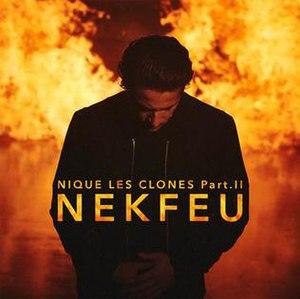 Nique les clones, Pt. II - Image: Nekfeu Nique les clones, Pt. II