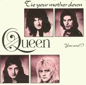 Tie Your Mother Down - Image: Queen Tie Your Mother Down