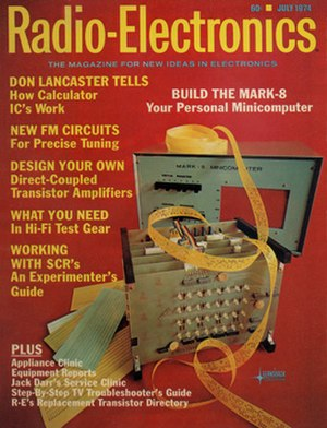 "Mark-8 - The July 1974 issue of Radio-Electronics: ""Build The Mark-8: Your Personal Minicomputer""."