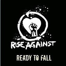 "A simplistic black and white drawing of a fist in front of a heart. Underneath is the text ""RISE AGAINST"" and ""READY TO FALL"""