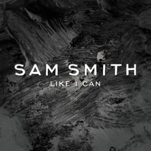 Like I Can - Image: Sam Smith Like I Can
