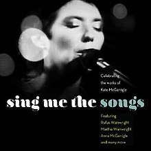 Sing Me the Songs - Celebrating the Works of Kate McGarrigle.jpg