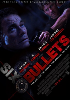 <i>Six Bullets</i> 2012 film by Ernie Barbarash
