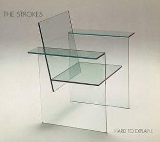 Hard to Explain - Image: Strokes Hard To Explain single