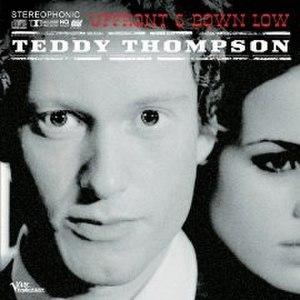 Upfront & Down Low - Image: Teddy Thompson Upfront and Down Low album cover