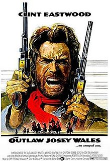 <i>The Outlaw Josey Wales</i> 1976 film by Clint Eastwood
