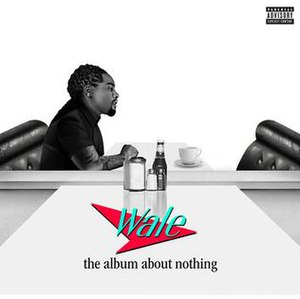The Album About Nothing - Image: Wale The Album About Nothing (Official Third Album Cover)