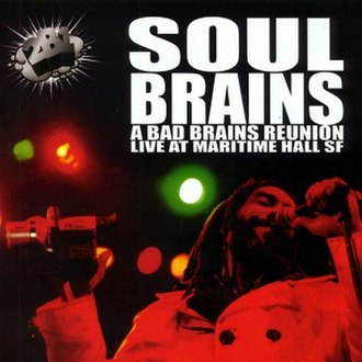 A Bad Brains Reunion Live from Maritime Hall - Image: A Bad Brains Reunion Live from Maritime Hall