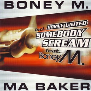 Ma Baker - Image: Boney M. 2000 Ma Baker Somebody Scream (1999 single)