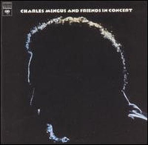 Charles Mingus and Friends in Concert - Image: Charles Mingus and Friends in Concert