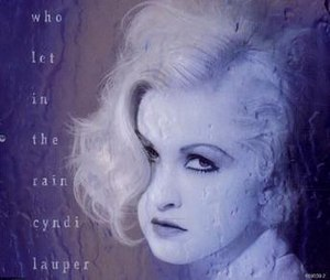Who Let In the Rain - Image: Cyndi Lauper Who
