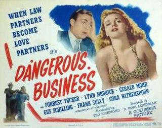 <i>Dangerous Business</i> 1946 film by D. Ross Lederman