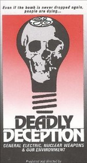 Deadly Deception: General Electric, Nuclear Weapons and Our Environment - Film poster