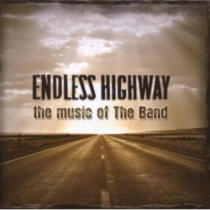 Endless Highway: The Music of The Band - Image: Endless Highway The Music of The Band
