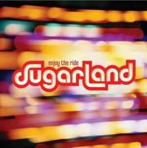 Enjoy the Ride (Sugarland album) - Image: Enjoytheridesugarlan d