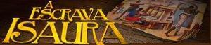 A Escrava Isaura (2004 telenovela) - Title card