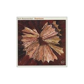 Heartcore (Kurt Rosenwinkel album) - Image: Heartcore kurt rosenwinkel