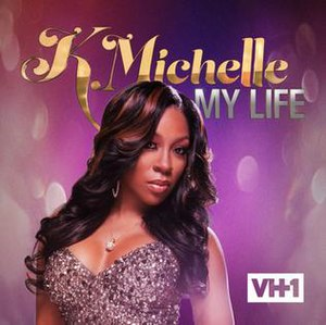 K. Michelle: My Life - Image: K Michelle My Lifeseriesposter