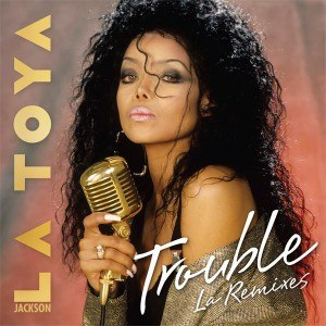 Trouble (Nia Peeples song) - Image: La Toya Jackson Trouble