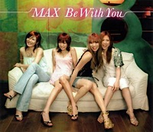Be with You (Atomic Kitten song) - Image: MAX Be With You Single Cover