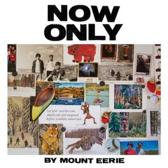 Now Only - Image: Mount Eerie Now Only