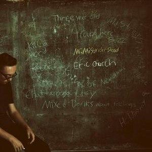 Mr. Misunderstood - Image: Mr. Misunderstood by Eric Church