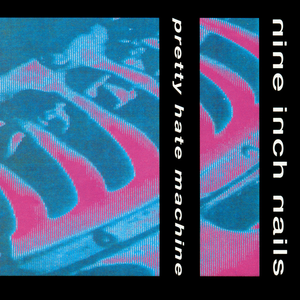 Pretty Hate Machine - Image: Nine Inch Nails Pretty Hate Machine