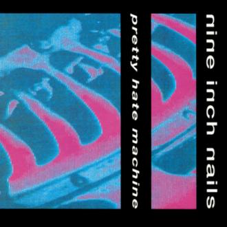 Pretty Hate Machine - Image: Nine Inch Nails Pretty Hate Machine