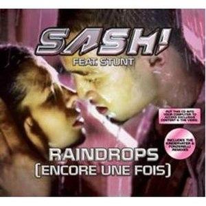 Raindrops (Encore une fois) - Image: Raindrops encoreunefois SASH!
