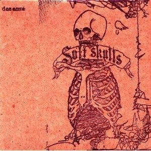 Soft Skulls - Image: Soft Skulls cover